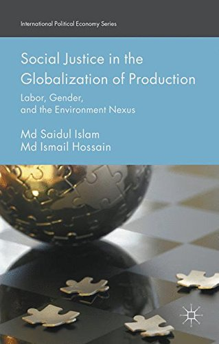 9781349572687: Social Justice in the Globalization of Production: Labor, Gender, and the Environment Nexus (International Political Economy Series)