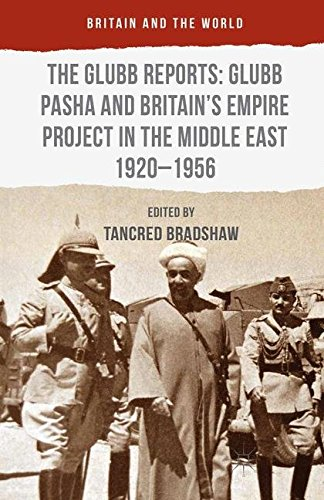 9781349575695: The Glubb Reports: Glubb Pasha and Britain's Empire Project in the Middle East 1920-1956 (Britain and the World)