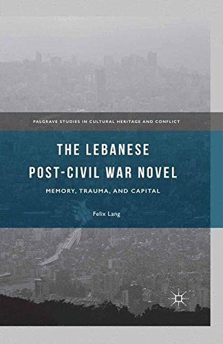 9781349576227: The Lebanese Post-Civil War Novel: Memory, Trauma, and Capital (Palgrave Studies in Cultural Heritage and Conflict)