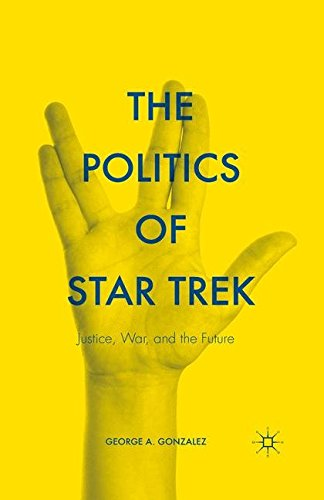 9781349577552: The Politics of Star Trek: Justice, War, and the Future