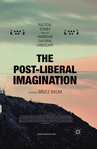 9781349577613: The Post-Liberal Imagination: Political Scenes from the American Cultural Landscape