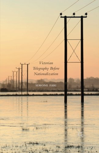 9781349580125: Victorian Telegraphy Before Nationalization