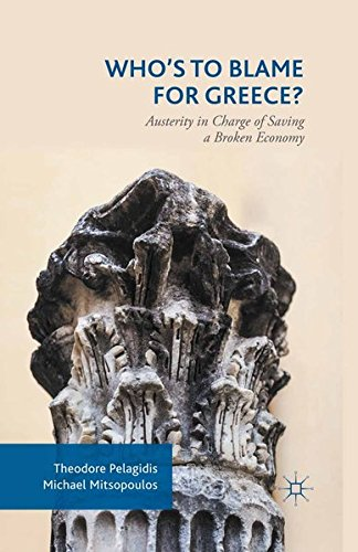 9781349580583: Who's to Blame for Greece?: Austerity in Charge of Saving a Broken Economy
