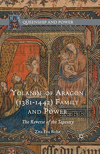 9781349581290: Yolande of Aragon Family and Power: The Reverse of the Tapestry