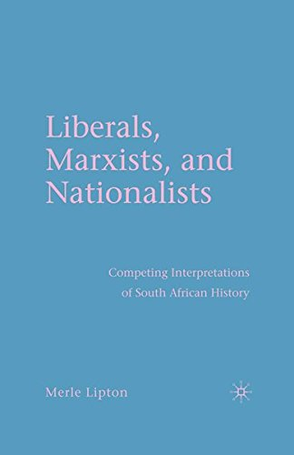 9781349602728: Liberals, Marxists, and Nationalists: Competing Interpretations of South African History