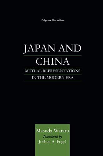 9781349626595: Japan and China: Mutual Representations in the Modern Era
