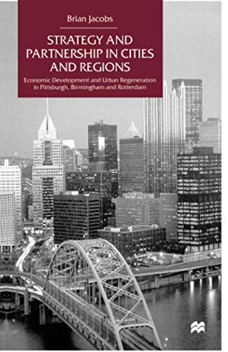 9781349627912: Strategy and Partnership in Cities and Regions: Economic Development and Urban Regeneration in Pittsburgh, Birmingham and Rotterdam