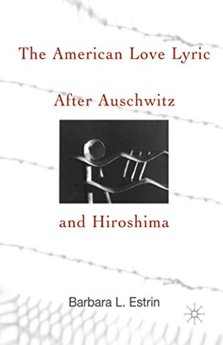 9781349632053: The American Love Lyric After Auschwitz and Hiroshima