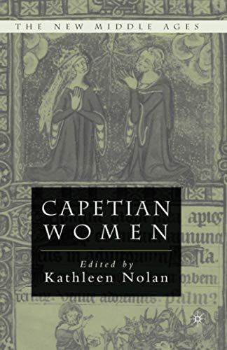 9781349635092: Capetian Women (The New Middle Ages)