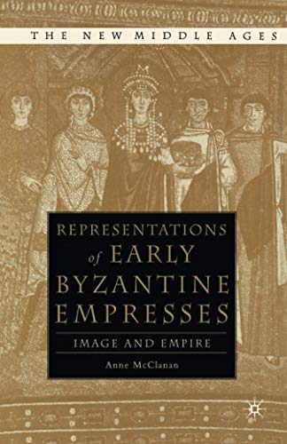 9781349635368: Representations of Early Byzantine Empresses: Image and Empire (The New Middle Ages)