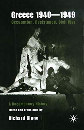 9781349641895: Greece 1940-1949: Occupation, Resistance, Civil War: A Documentary History