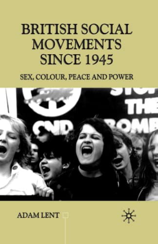 9781349650569: British Social Movements since 1945: Sex, Colour, Peace and Power (Contemporary History in Context)