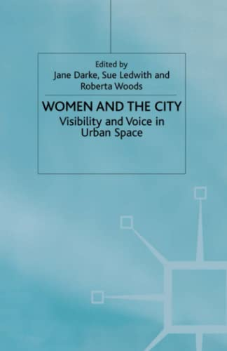 9781349655724: Women and the City: Visibility and Voice in Urban Space