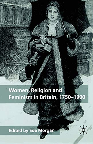 9781349666720: Women, Religion and Feminism in Britain, 1750-1900