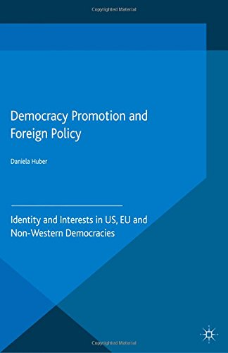 9781349682058: Democracy Promotion and Foreign Policy: Identity and Interests in US, EU and Non-Western Democracies