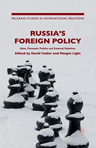 9781349691609: Russia's Foreign Policy: Ideas, Domestic Politics and External Relations (Palgrave Studies in International Relations)