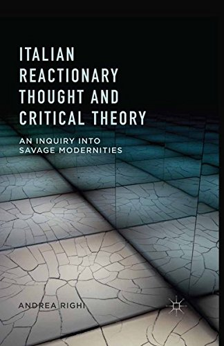 9781349695263: Italian Reactionary Thought and Critical Theory: An Inquiry into Savage Modernities