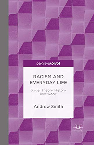 9781349697076: Racism and Everyday Life: Social Theory, History and 'Race'