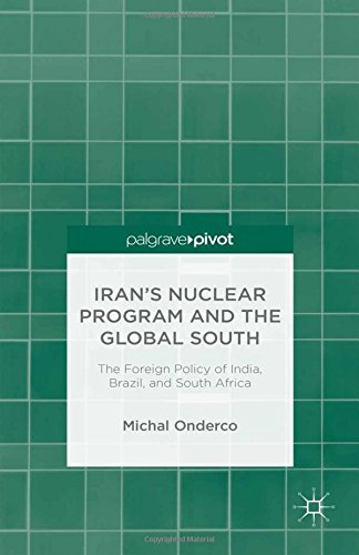 9781349698400: Iran's Nuclear Program and the Global South: The Foreign Policy of India, Brazil, and South Africa