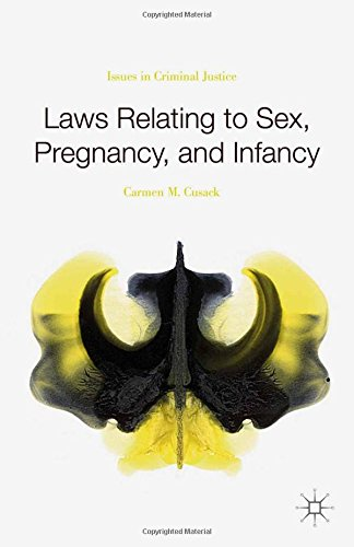 9781349700554: Laws Relating to Sex, Pregnancy, and Infancy: Issues in Criminal Justice