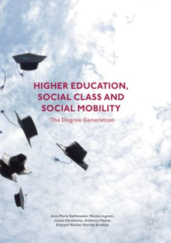 9781349710102: Higher Education, Social Class and Social Mobility: The Degree Generation