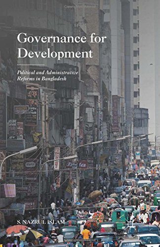 9781349712922: Governance for Development: Political and Administrative Reforms in Bangladesh