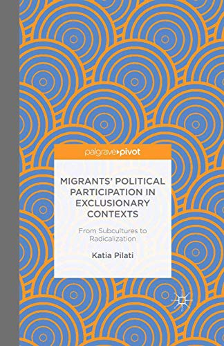 9781349716456: Migrants' Participation in Exclusionary Contexts: From Subcultures to Radicalization