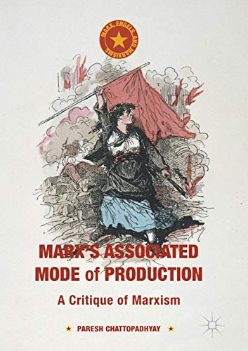 9781349720781: Marx's Associated Mode of Production: A Critique of Marxism (Marx, Engels, and Marxisms)