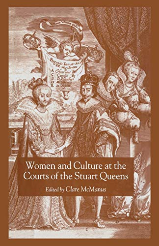 9781349721429: Women and Culture at the Courts of the Stuart Queens