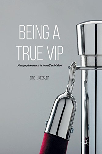 9781349852376: Being a True Vip: Managing Importance in Yourself and Others