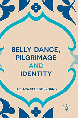 9781349949533: Belly Dance, Pilgrimage and Identity