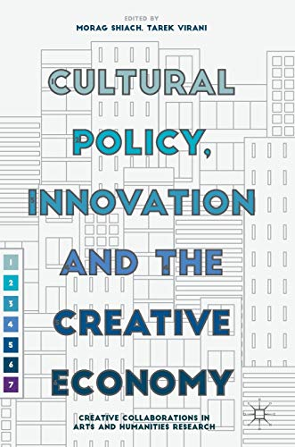9781349951116: Cultural Policy, Innovation and the Creative Economy: Creative Collaborations in Arts and Humanities Research