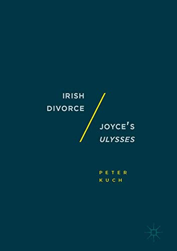 Irish Divorce / Joyce s Ulysses (Hardback): Peter Kuch