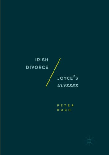 Irish Divorce / Joyce's Ulysses: PETER KUCH