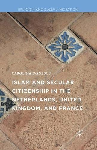 9781349995387: Islam and Secular Citizenship in the Netherlands, United Kingdom, and France (Religion and Global Migrations)
