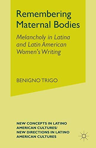 Remembering Maternal Bodies: B. Trigo