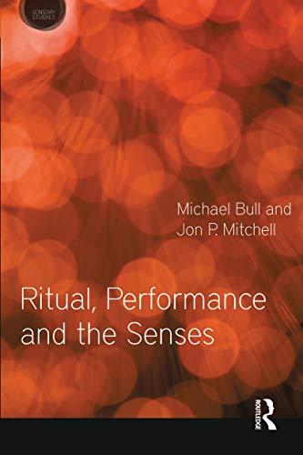 9781350001510: Ritual, Performance and the Senses (Sensory Studies Series)