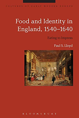 Food and Identity in England, 1540-1640: Dr Paul S.