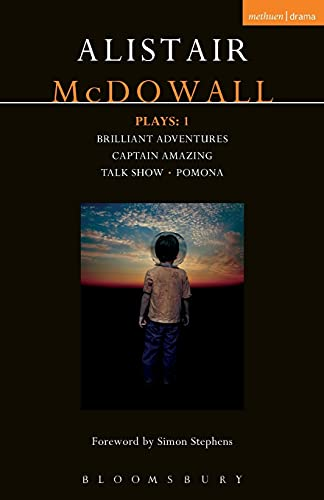 9781350007420: McDowall Plays: 1: Brilliant Adventures; Captain Amazing; Talk Show; Pomona (Contemporary Dramatists)