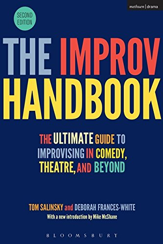 9781350026162: The Improv Handbook: The Ultimate Guide to Improvising in Comedy, Theatre, and Beyond (Performance Books)