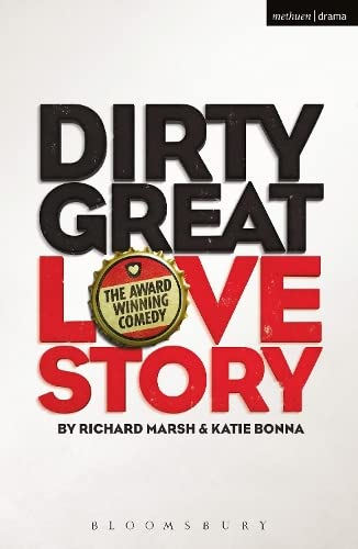 9781350047211: Dirty Great Love Story (Modern Plays)