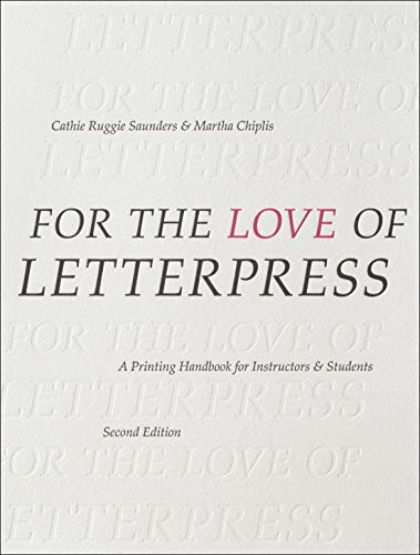 9781350051287: For the Love of Letterpress: A Printing Handbook for Instructors & Students: A Printing Handbook for Instructors and Students