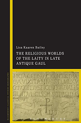 9781350052239: The Religious Worlds of the Laity in Late Antique Gaul
