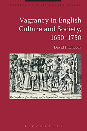 Vagrancy in English Culture and Society, 1650-1750: Dr David Hitchcock,