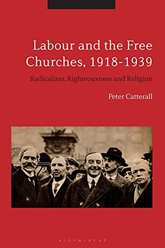 9781350067264: Labour and the Free Churches, 1918-1939