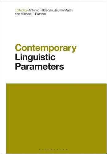 Contemporary Linguistic Parameters: Antonio Fábregas (editor),
