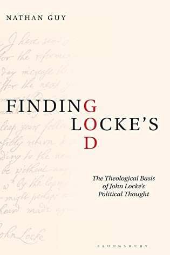 9781350103511: Finding Locke s God: The Theological Basis of John Locke s Political Thought