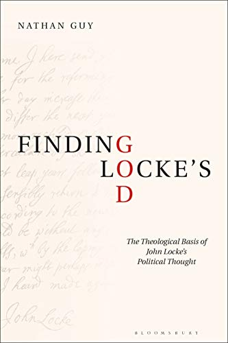 9781350103511: Finding Lockes God: The Theological Basis of John Locke's Political Thought