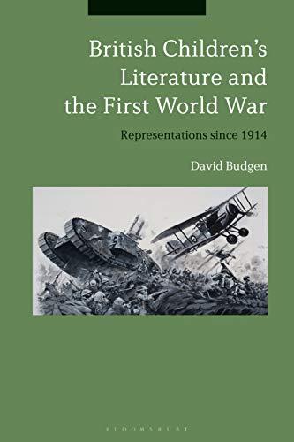 9781350142985: British Children's Literature and the First World War: Representations since 1914