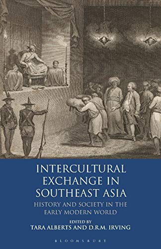 9781350160101: Intercultural Exchange in Southeast Asia: History and Society in the Early Modern World